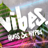 Vibes - Hugs & Hypes
